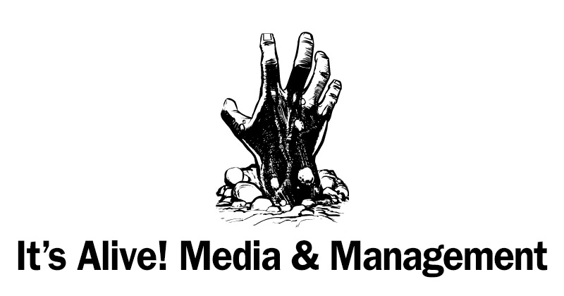 It's Alive! Media and Management