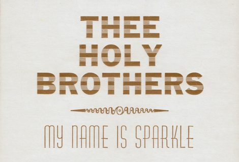 THEE HOLY BROTHERS SET PASSOVER FOR RE-RELEASE OF DEBUT CONCEPT ALBUM MY NAME IS SPARKLE WITH BONUS TRACK JUST IN TIME FOR SEDER